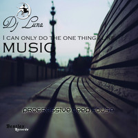 DJ Luna - I Can Only Do the One Thing I Like Music