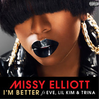 Missy Elliott - I'm Better (feat. Lamb) (Explicit)