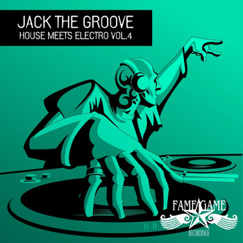 Various Artists - Jack the Groove - House Meets Electro, Vol. 4 (Explicit)