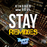 Kindred Soul - Stay - Remixes