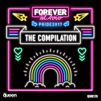 Various Artists - Forever Tel Aviv Pride 2017 (The Compilation)