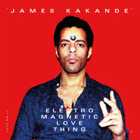James Kakande - Electro Magnetic Love Thing