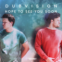 DubVision - Hope to See You Soon