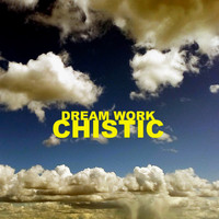 Chistic - Dream Work