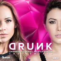 Amannda feat. Nikki & Patrick Sandim - Drunk (The Remixes)