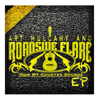 Art Mulcahy & Roadside Flare - How My Country Sounds