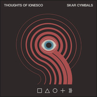 Thoughts Of Ionesco - Skar Cymbals