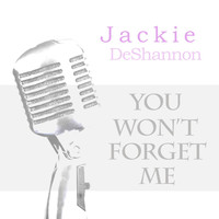 Jackie DeShannon - You Won't Forget Me