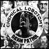 Dawn Patrol - Chemical Lobotomy(Mk Ultra)