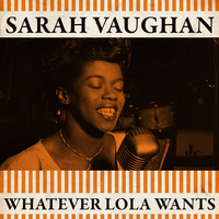 Sarah Vaughan - Whatever Lola Wants
