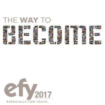 Jamison Tyler - EFY 2017 The Way to Become (Especially for Youth)