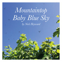Nick Heyward - Mountaintop & Baby Blue Sky