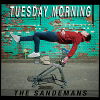 The Sandemans - Tuesday Morning
