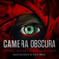 Steve Moore - Camera Obscura (Original Motion Picture Soundtrack)