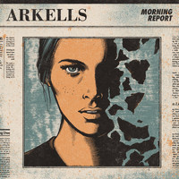 Arkells - Morning Report (Deluxe Edition) (Explicit)