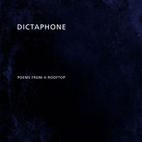 Dictaphone - Poems from a Rooftop