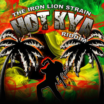 Chrisinti - Hot Kya Riddim, the Iron Lion Strain