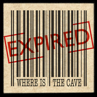 Expired - Where Is the Cave