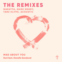 Koni and Danelle Sandoval - Mad About You (THE REMIXES)