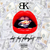 BK - What They Talking Bout