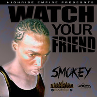 Smokey - Watch Your Friend - Single