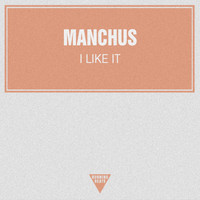 Manchus - I Like It