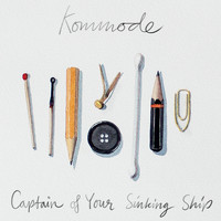 Kommode - Captain of Your Sinking Ship