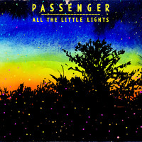 Passenger - All the Little Lights (Deluxe Version) (Explicit)
