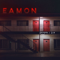 Eamon - Before I Die