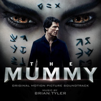 Brian Tyler - The Mummy (Original Motion Picture Soundtrack) [Deluxe Edition]