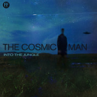 The Cosmic Man - Into the Jungle