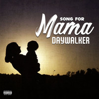 Daywalker - Song For Mama