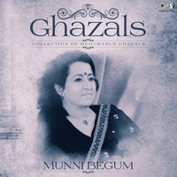 Munni Begum - Collection of Memorable Ghazals