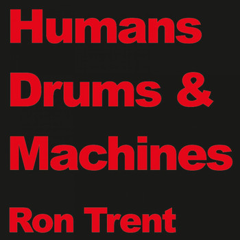 Ron Trent - Drums