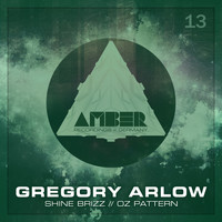 Gregory Arlow - Shine Brizz / Oz Pattern