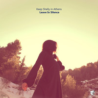 Keep Shelly In Athens - Leave in Silence - Single