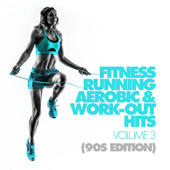Various Artists - Fitness, Running, Aerobic & Work-Out Hits Vol. 3