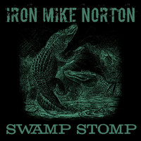 Iron Mike Norton - Swamp Stomp