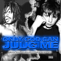 Matt Ox - Only God Can Juug Me (feat. Matt Ox)