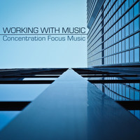 Focus - Working with Music - Concentration Focus Music with Brainwaves for Working Hours in Office, Study Music for Exam Preparation and Memory Improvement