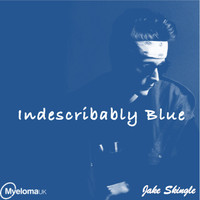 Jake Skingle - Indescribably Blue