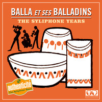 Balla et ses Balladins / - The Syliphone Years