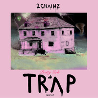 2 Chainz - Pretty Girls Like Trap Music (Explicit)