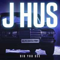 J Hus - Did You See (Mura Masa Remix [Explicit])