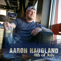 Aaron Haugland - 4th of July