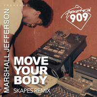 Marshall Jefferson - Move Your Body (Skapes Remix)