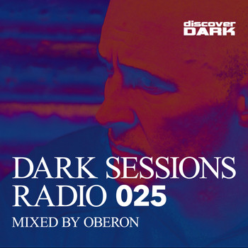 Oberon - Dark Sessions Radio 025 (Mixed by Oberon)