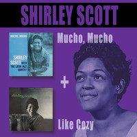 Shirley Scott - Mucho Mucho + Like Cozy