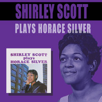 Shirley Scott - Plays Horace Silver (Bonus Track Version)