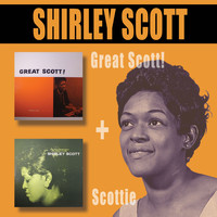 Shirley Scott - Great Scott! + Scottie